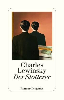 Charles Lewinsky: «Der Stotterer», Diogenes, 416 Seiten. Buchtaufe: 1. 4., Kaufleuten.