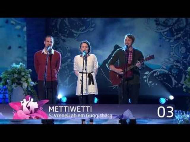 "Mettiwetti mit ""S' Vreneli ab em Guggisbärg"""