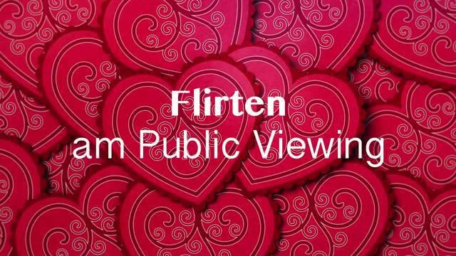 Flirten am Public Viewing leicht gemacht