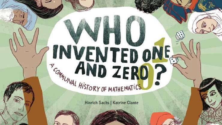 Das Buch: «Who invented one and zero?» (Deutsch: Wer hat eins und null erfunden?)