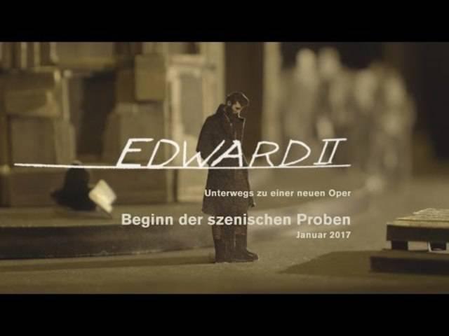 Edward II. – Unterwegs zu einer Oper:  Teil 2