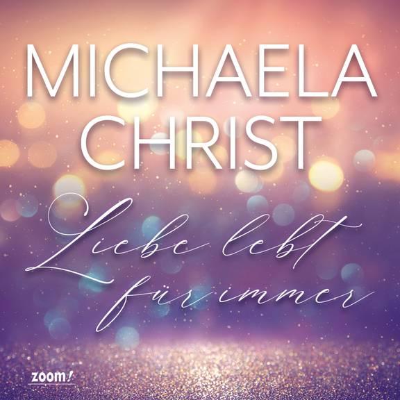 Michaela Christ_Liebe lebt _Cover