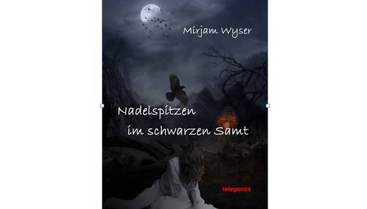 «Nadelspitzen im schwarzen Samt» von Mirjam Wyser