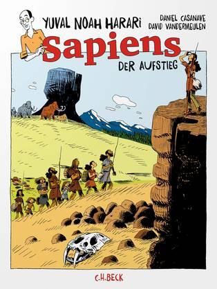 Yuval Noah Harari, Daniel Casanave, David Vandermeulen: Sapiens. Der Aufstieg. (Beck München). 246 Seiten.