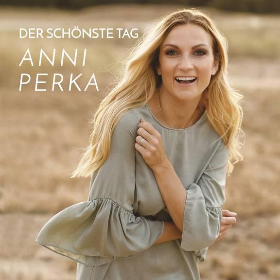 Platz 8 - Anni Perka -  Der Schönste Tag