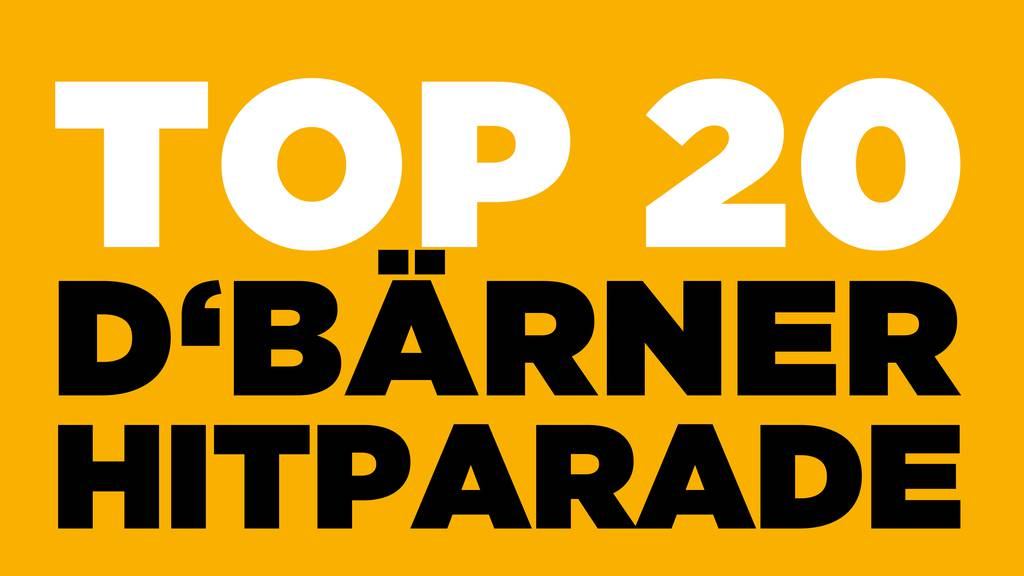 TOP 20 - Die Berner Hitparade