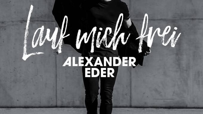 Alexander Eder - Lauf mich frei