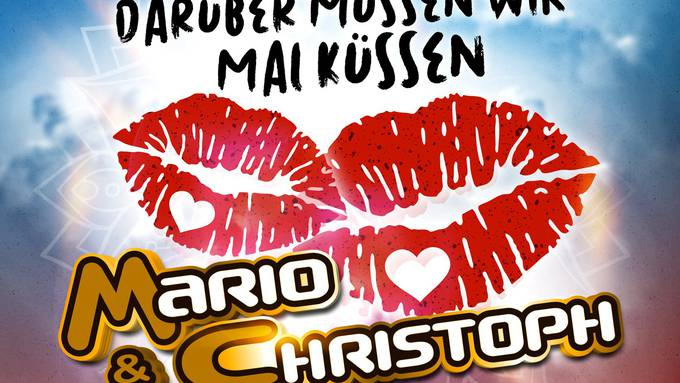 Mario & Christoph - Darüber müssen wir mal küssen