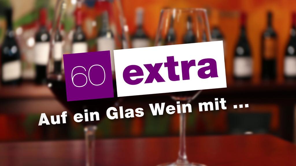 Extra: Auf ein Glas Wein mit ...