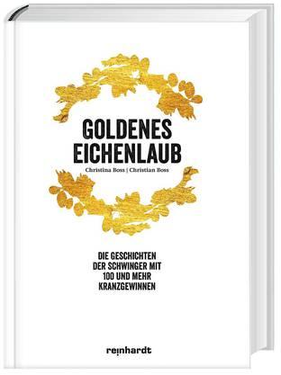 Goldenes Eichenlaub von Christina und Christian Boss. – 279 Seiten – Reinhardt Verlag