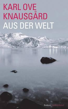 Karl Ove Knausgård: Aus der Welt Roman, Luchterhand 928 Seiten.