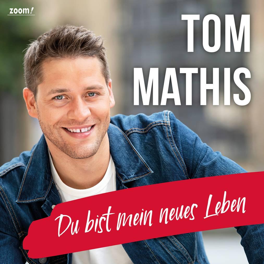 Tom Mathis - Du Bist Mein Neues Leben