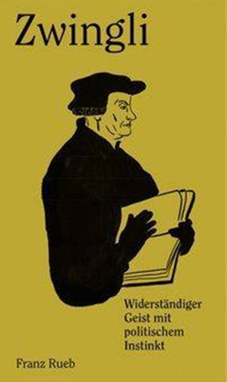 Franz Rueb Zwingli. Widerständiger Geist mit politischem Instinkt. Verlag hier und jetzt Baden 2016. 254 S., 39 Fr. Buchvernissage: Donnerstag, 25. August, um 18.30, Kulturhaus Helferei Zürich.