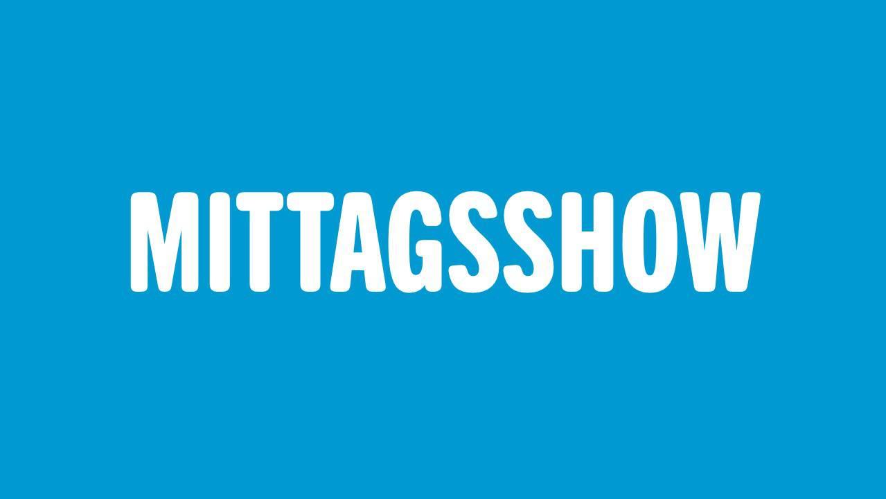 MITTAGSSHOW