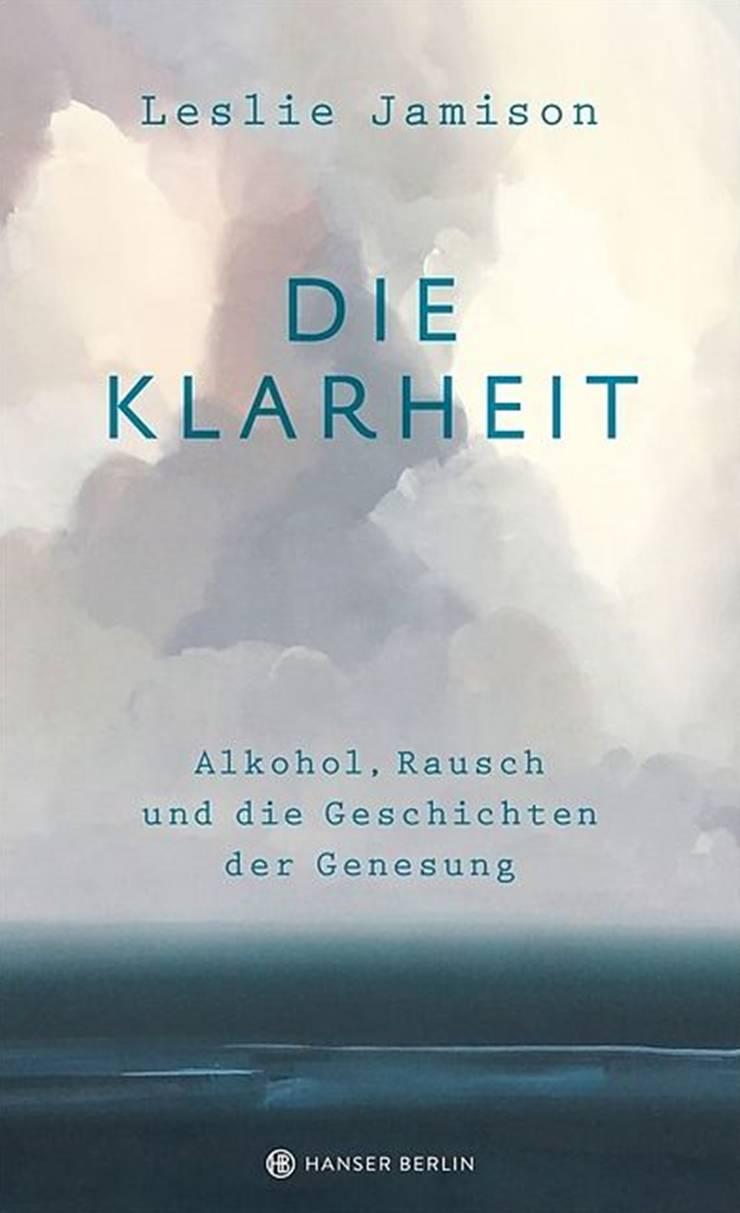 «Die Klarheit. Alkohol, Rausch und die Geschichten der Genesung». Verlag Hanser Berlin, 637 S.