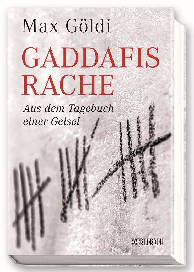 Aus dem Tagebuch einer Geisel, von Max Göldi, 624 Seiten, gebunden, Fr. 39.90, Wörterseh Verlag.