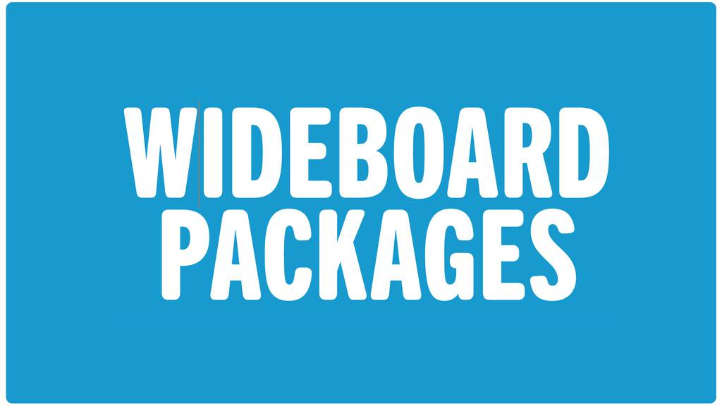 Wideboard Packages
