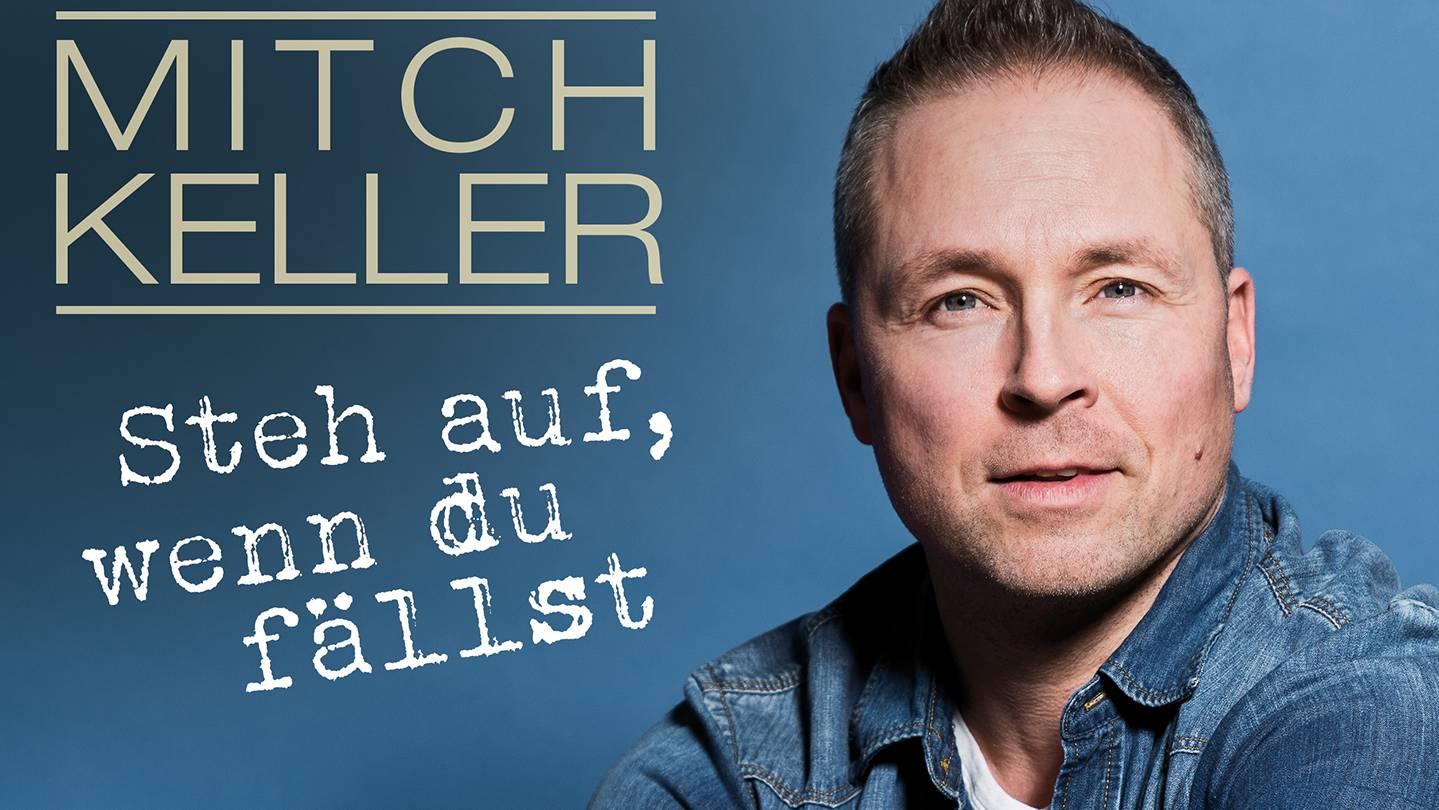 Mitch Keller - Steh auf, wenn du fällst