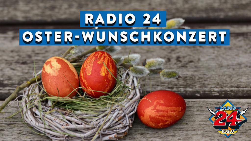 Das grosse Oster-Wunschkonzert auf Radio 24