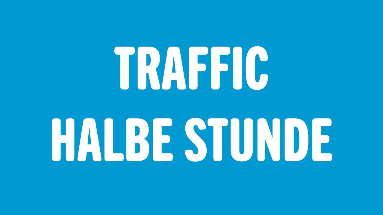 TRAFFIC - HALBE STUNDE
