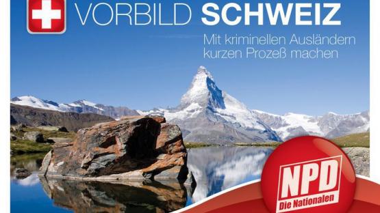 Mit «Vorbild Schweiz» will die NPD für die Ausschaffung werben. (Bild: npd.ch)