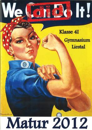 Dieses Plakat aus den USA (1942) sollte Frauen für Fabrikarbeit begeistern. Ob die Italienischklasse nach der Matur auch dieses Ziel verfolgt?