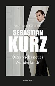 Barbara Toth & Nina Horaczek: Österreichs neues Wunderkind? Residenz Verlag, Salzburg 2017