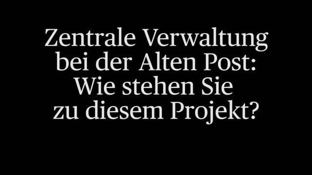 Was die Stadtammann-Kandidaten von der geplanten Zentralverwaltung bei der «Alten Post» halten.