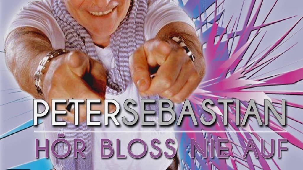Peter Sebastian - Hör bloss nie auf