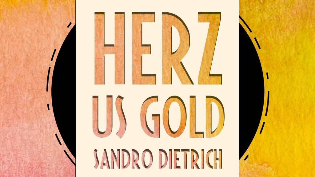 Sandro DietrichHerz us Gold