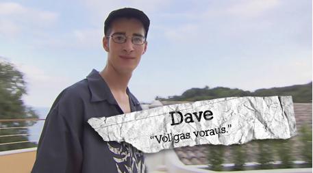 Wird der Wunsch von Dave in Erfüllung gehen?