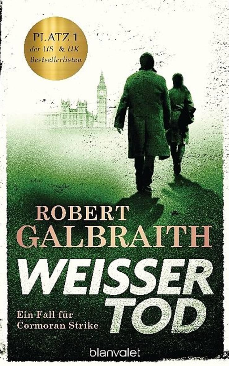 Robert Galbraith: Weisser Tod. Ein Fall für Cormoran Strike, Blanvalet-Verlag, 862 Seiten.