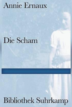 Annie Ernaux: Die Scham Suhrkamp 111 Seiten