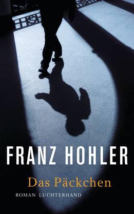 Franz Hohler, «Das Päckchen», Roman, Luchterhand Literaturverlag,224 Seiten.