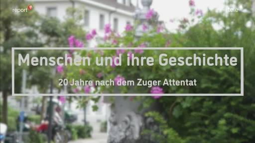 Spezialreport «20 Jahre nach dem Attentat Zug»