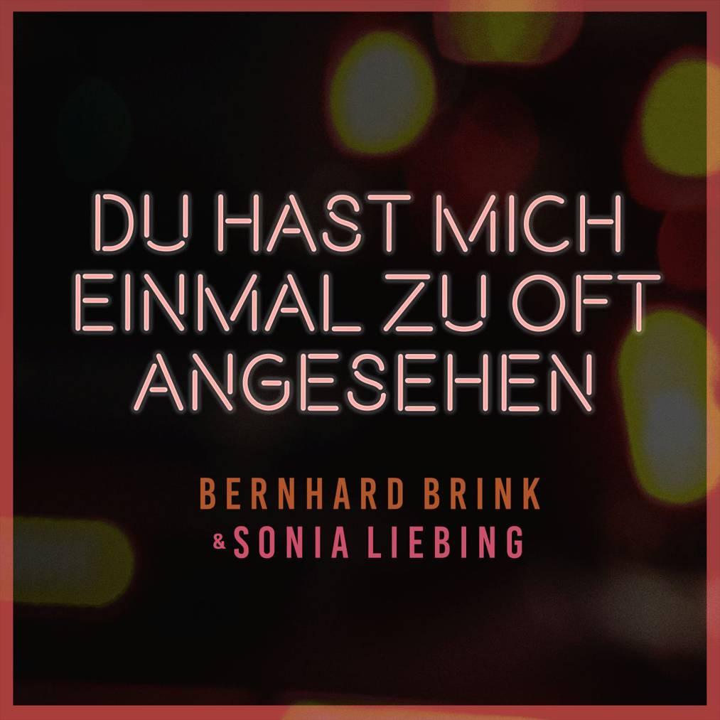 Platz 11 - Bernhard Brink und Sonia Liebing - Du hast mich einmal zu oft angesehen