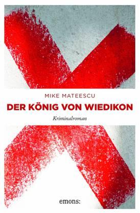 Mike Mateescu: Der König von Wiedikon. Kriminalroman. Köln: Emos Verlag 2018. 256 Seiten. Broschiert.