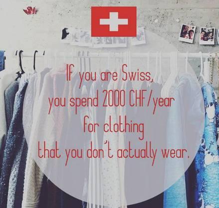 Zu Deutsch: «Schweizer geben 2000 Franken pro Jahr für Kleider aus, die sie schlussendlich nicht tragen.»