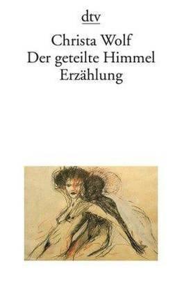 Christa Wolf: Der geteilte Himmel. Roman dtv 240 Seiten