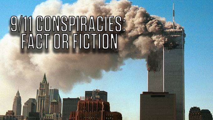 The 9/11 Conspiracies: Fact Or Fiction