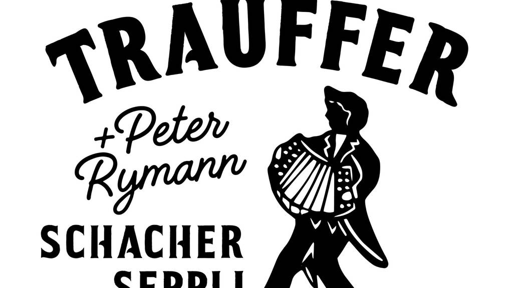 TRAUFFER ­– Schacherseppli