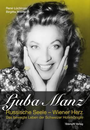 Ljuba Manz: Russische Seele – Wiener Herz (176 Seiten) ab 30. November im Handel. Preis: Fr. 39.90.