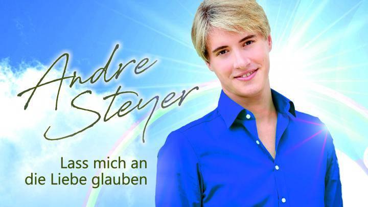 André Steyer - Lass mich an die Liebe glauben
