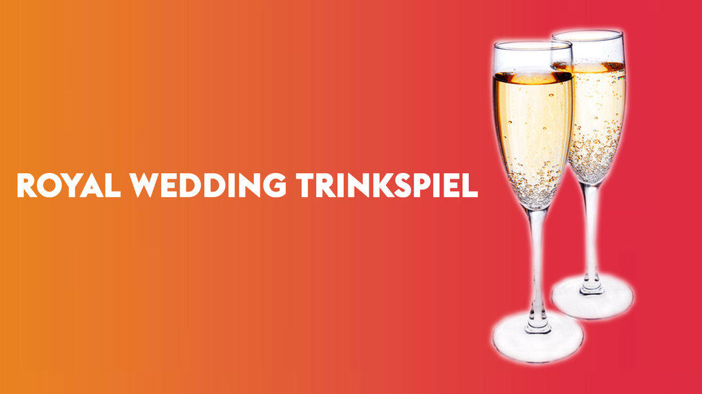 Royal Wedding Trinkspiel