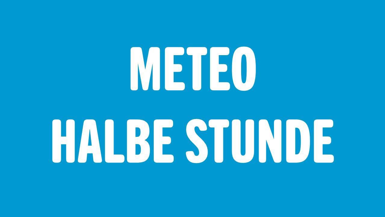 METEO - HALBE STUNDE