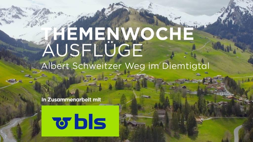 «Albert Schweitzer Weg in Diemtigtal»