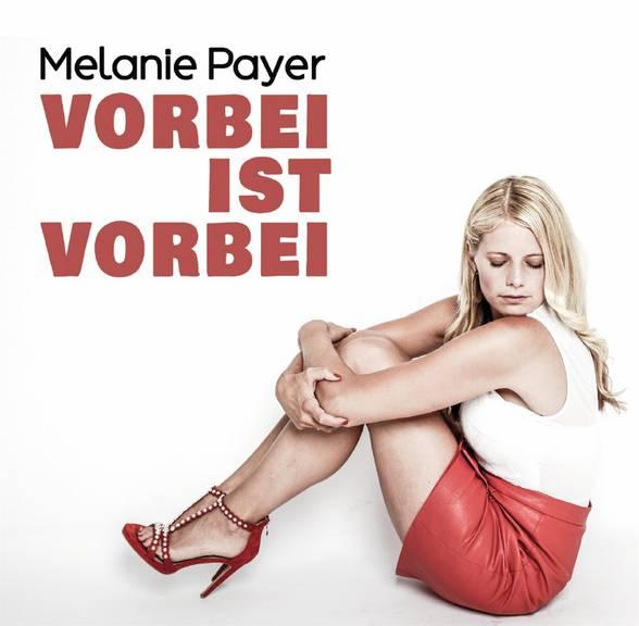 Melanie Payer - Vorbei ist vorbei