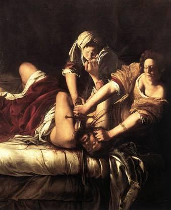 Wut und Blut: Artemisia Gentileschis Gemälde «Judith enthauptet Holofernes» (um 1620).