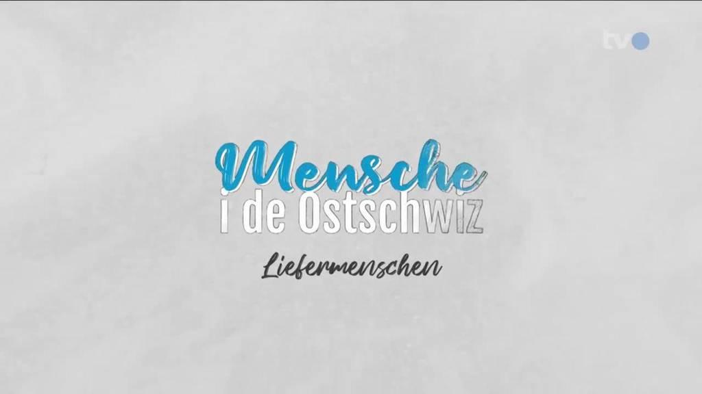Neue Staffel: «Mensche i de Ostschwiz - Liefermenschen»