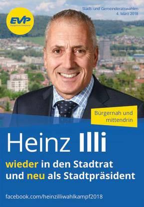 Heinz Illi wieder in den Stadtrat und neu als Stadtpräsident bei den Wahlen vom 4. März 2018